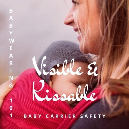 Visible and Kissable Babywearing Safety